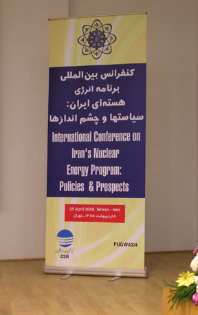 Pugwash/CSR Conference Banner, Tehran April 2006